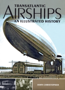 Transatlantic Airships : An Illustrated History, Hardback Book
