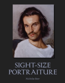 Sight-Size Portraiture, Paperback Book