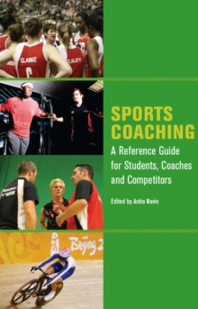 Sports Coaching : A Reference Guide for Students, Coaches and Competitors, Paperback Book