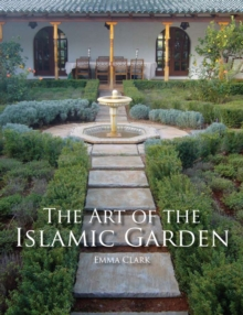 The Art of the Islamic Garden, Paperback Book