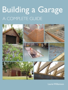 Building a Garage : A Complete Guide, Hardback Book
