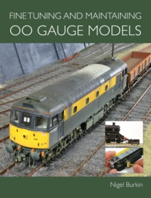 Fine Tuning and Maintaining 00 Gauge Models, Paperback Book
