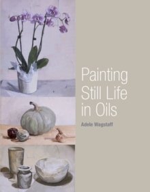 Painting Still Life in Oils, Paperback Book