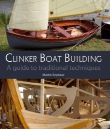 Clinker Boat Building : A Guide to Traditional Techniques, Hardback Book
