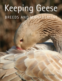 Keeping Geese : Breeds and Management, Paperback Book