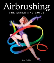 Airbrushing : The Essential Guide, Hardback Book
