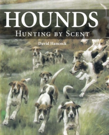 Hounds : Hunting by Scent, Hardback Book