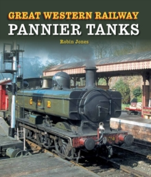 Great Western Railway Pannier Tanks, Hardback Book