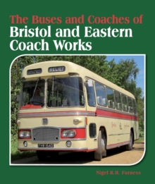 The Buses and Coaches of Bristol and Eastern Coach Works, Hardback Book