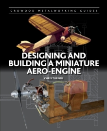 Designing and Building a Miniature Aero-Engine, Hardback Book