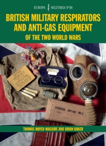 British Military Respirators and Anti-Gas Equipment of the Two World Wars, Paperback Book