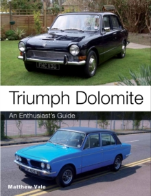 Triumph Dolomite : An Enthusiast's Guide, Paperback Book