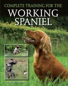 Complete Training for the Working Spaniel, Hardback Book
