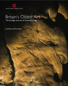 Britain's Oldest Art : The Ice Age cave art of Creswell Crags, Paperback Book
