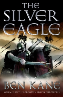 The Silver Eagle : (The Forgotten Legion Chronicles No. 2), Paperback Book