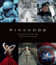 Pinewood : The Story of an Iconic Studio, Hardback Book