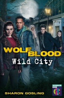 Wolfblood: Wild City, Paperback Book