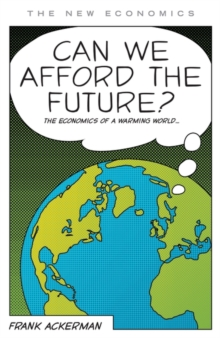 Can We Afford the Future? : The Economics of a Warming World, Paperback Book