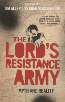 The Lord's Resistance Army : Myth and Reality, Paperback Book