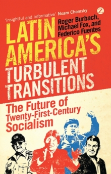 Latin America's Turbulent Transitions : The Future of Twenty-First Century Socialism, Paperback Book