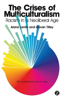 The Crises of Multiculturalism : Racism in a Neoliberal Age, Paperback Book