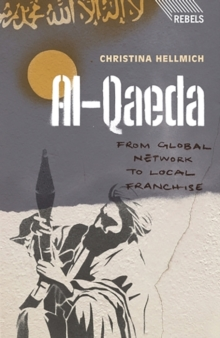 Al-Qaeda : From Global Network to Local Franchise, Paperback Book