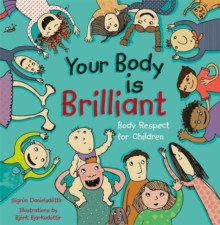 Your body is brilliant : Body respect for children, Hardback Book