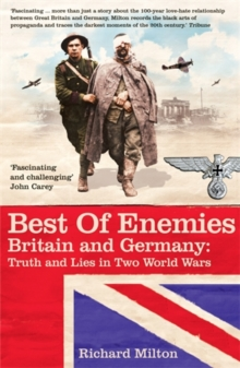 Best of Enemies : Britain and Germany - Truth and Lies in Two World Wars, Paperback Book
