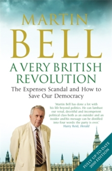 A Very British Revolution : The Expenses Scandal and How to Save Our Democracy, Paperback Book