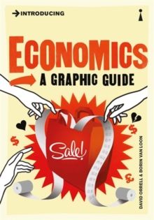 Introducing Economics : A Graphic Guide, Paperback Book