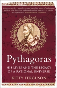 Pythagoras : His Lives and the Legacy of a Rational Universe, Paperback Book