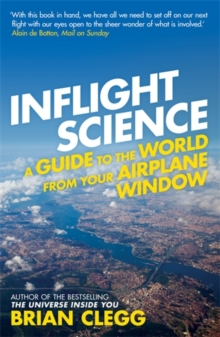 Inflight Science : A Guide to the World from Your Airplane Window, Paperback Book