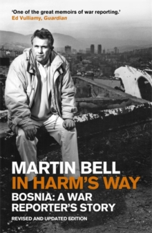 In Harm's Way : Bosnia: A War Reporter's Story, Paperback Book
