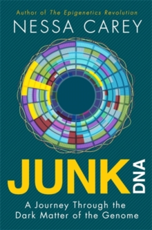 Junk DNA : A Journey Through the Dark Matter of the Genome, Hardback Book