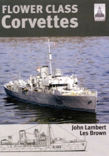 Shipcraft Special: Flower Class Corvettes, Paperback Book