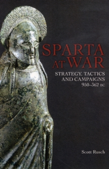 Sparta at War : Strategy, Tactics and Campaigns 950-362 BC, Hardback Book