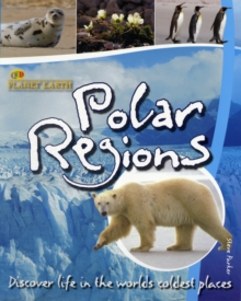 Polar Regions : Discover Life in the Coldest Places, Paperback Book