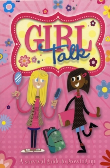 Growing Up: Girl Talk : A Survival Guide to Growing Up, Paperback Book