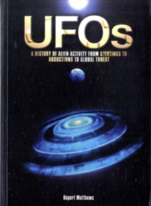 UFOs : A History of Alien Activity from Sightings to Abductions to Global Threat, Paperback Book