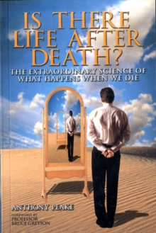 Is There Life After Death? : Why Science is Taking the Idea of an Afterlife Seriously, Paperback Book