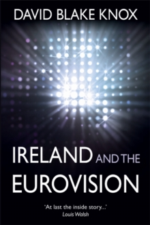 Ireland and the Eurovision : The Winners, the Losers and the Turkey, Paperback Book
