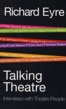 Talking Theatre : Interviews with theatre people, Paperback Book