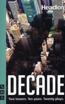 Decade : Twenty New Plays About 9/11 and Its Legacy, Paperback Book