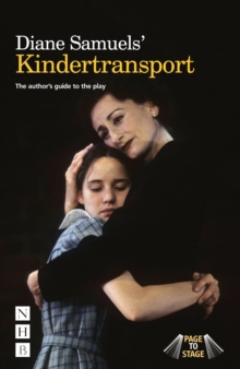 Diane Samuels Kindertransport: The author's guide to the play, Paperback Book