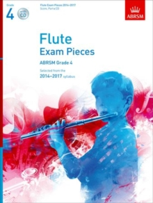 Flute Exam Pieces 2014-2017, Grade 4 Score, Part & CD : Selected from the 2014-2017 Syllabus, Sheet music Book