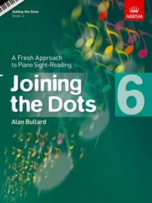 Joining the Dots, Book 6 (Piano) : A Fresh Approach to Piano Sight-Reading, Sheet music Book