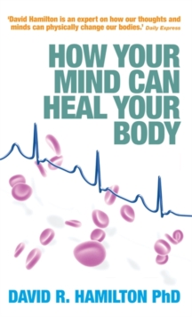 How Your Mind Can Heal Your Body, Paperback Book