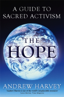 The Hope : A Guide to Sacred Activism, Paperback Book