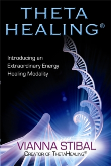 ThetaHealing (R) : Introducing an Extraordinary Energy Healing Modality, Paperback Book