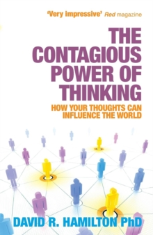 The Contagious Power of Thinking : How Your Thoughts Can Influence the World, Paperback Book